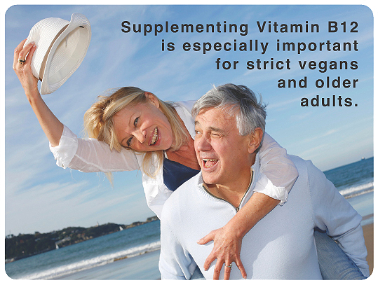 Supplementation with Vitamin B12 is important for vegans and older adults